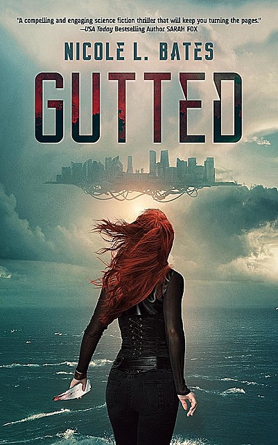Gutted, Nicole L. Bates