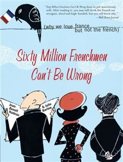 Sixty Million Frenchmen Can't be Wrong, Jean-Benoit Nadeau, Julie Barlow