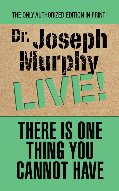 There Is One Thing You Cannot Have, Joseph Murphy