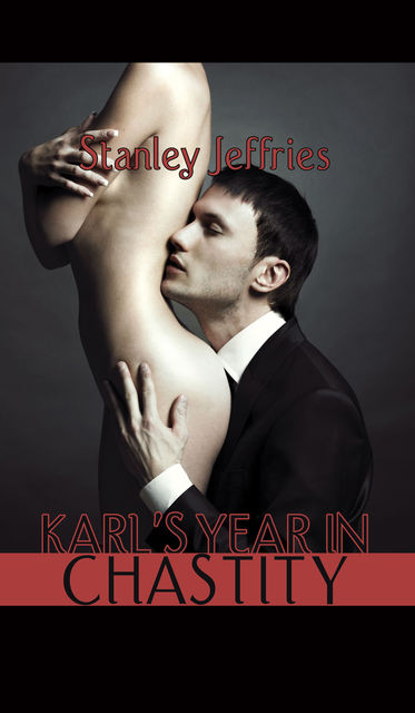Karl's Year In Chastity, Stanley Jeffries