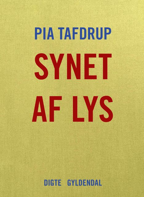 Synet af lys, Pia Tafdrup
