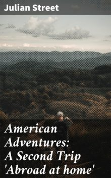 American Adventures: A Second Trip 'Abroad at home, Julian Street