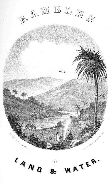 Rambles by Land and Water / or Notes of Travel in Cuba and Mexico, B.M.Norman