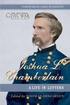 Joshua L. Chamberlain, The National Civil War Museum, Thomas Desjardin
