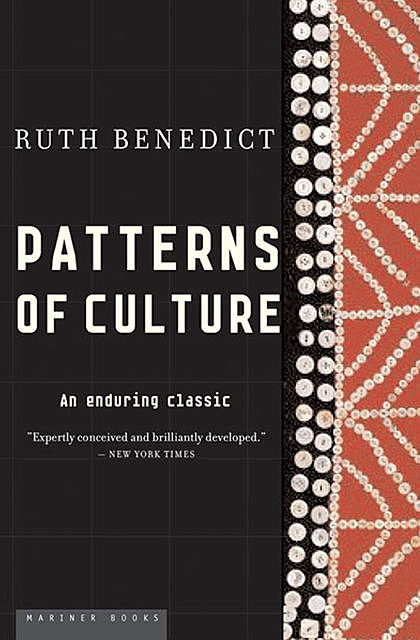 Patterns of Culture, Ruth Benedict