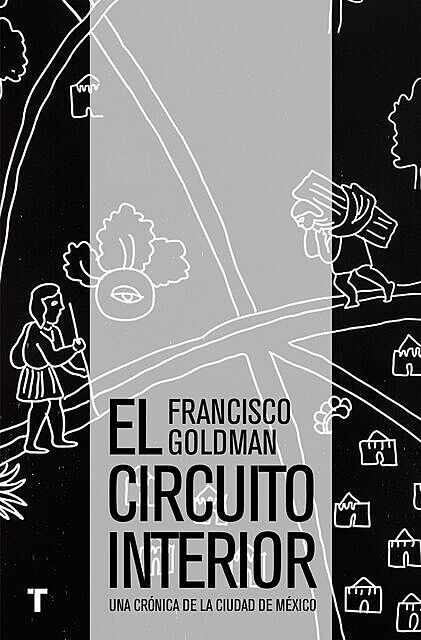 El circuito interior, Francisco Goldman