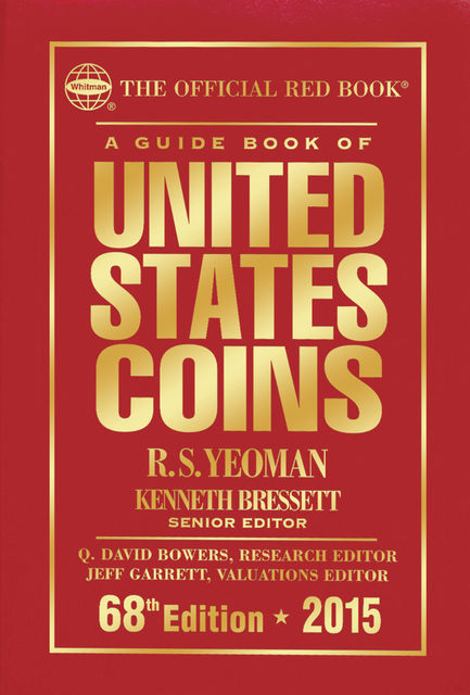 A Guide Book of United States Coins 2015, R.S.Yeoman