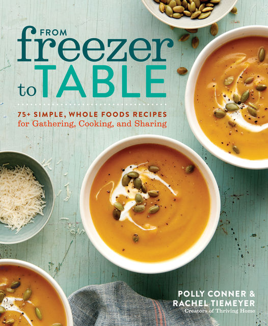 From Freezer to Table, Polly Conner, Rachel Tiemeyer