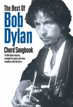 The Best Of Bob Dylan Chord Songbook, Wise Publications