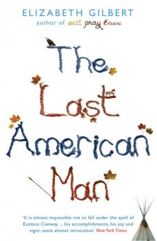 The Last American Man, Elizabeth Gilbert