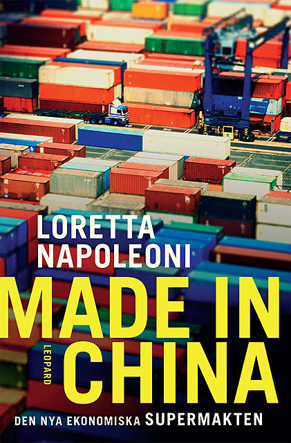 Made in China. Den nya ekonomiska supermakten, Loretta Napoleoni