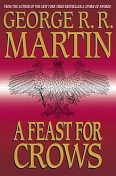 A Song of Ice and Fire. Book 4. A Feast for Crows, George Martin