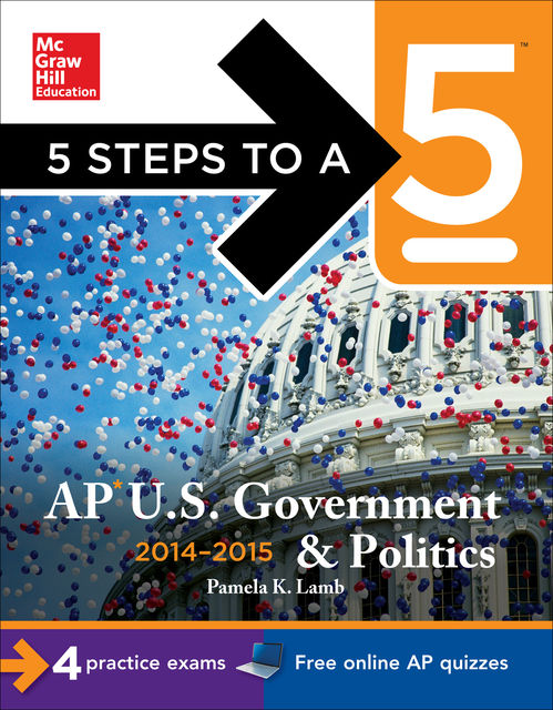 5 Steps to a 5 AP US Government and Politics, 2014–2015 Edition, Pamela Lamb