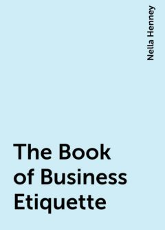 The Book of Business Etiquette, Nella Henney