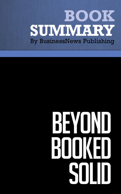 Summary: Beyond Booked Solid – Michael Port, BusinessNews Publishing