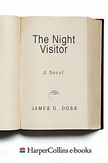 The Night Visitor, James D. Doss