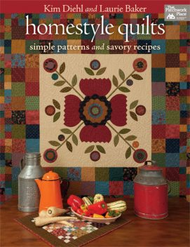 Homestyle Quilts, Kim Diehl, Laurie Baker