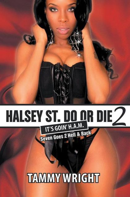 Halsey Street Do or Die 2: Goin Ham Seven Goes to Hell and Back, Tammy Wright