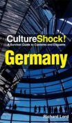 CultureShock! Germany. A Survival Guide to Customs and Etiquette, Richard Lord