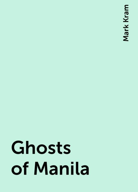 Ghosts of Manila, Mark Kram