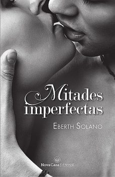 Mitades imperfectas, Eberth Solano