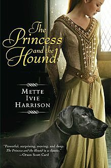 The Princess and the Hound, Mette Ivie Harrison