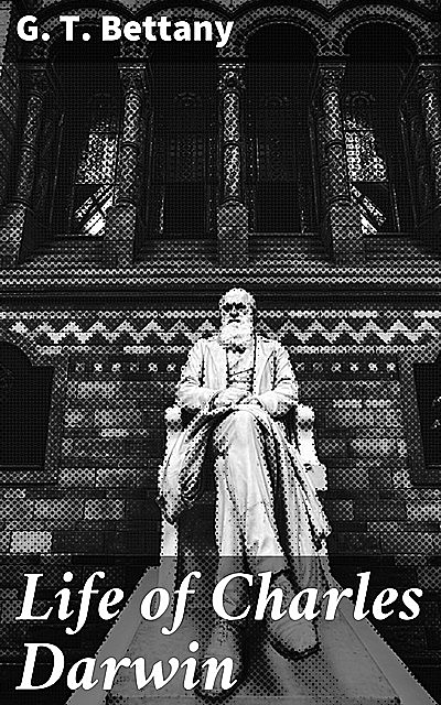 Life of Charles Darwin, G.T.Bettany