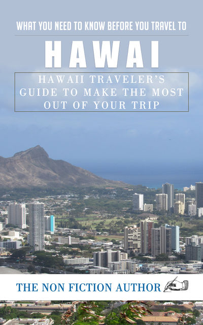 What You Need to Know Before You Travel to Hawaii, The Non Fiction Author