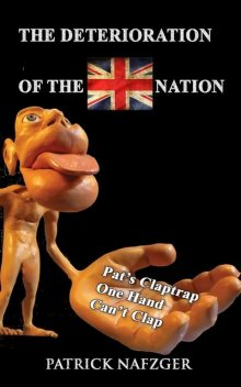 The Deterioration of the British Nation, Patrick Nafzger