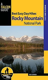Best Easy Day Hikes Rocky Mountain National Park, Kent Dannen