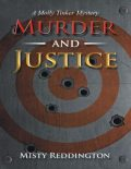 Murder and Justice: A Molly Tinker Mystery, Misty Reddington