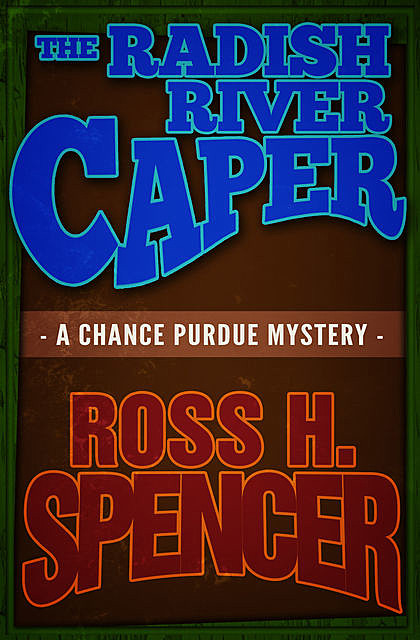 The Radish River Caper, Ross H.Spencer