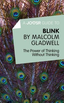 A Joosr Guide to Blink by Malcolm Gladwell, Joosr