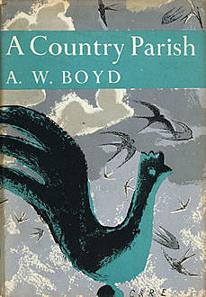 A Country Parish (Collins New Naturalist Library, Book 9), A.W.Boyd