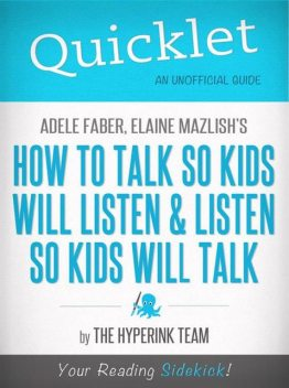 Quicklet On Adele Faber and Elaine Mazlish's How to Talk So Kids Will Listen and Listen So Kids Will Talk, The Team