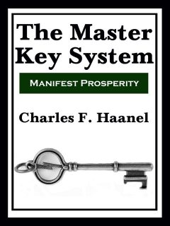 The Master Key System (Rediscovered Books), Haanel Charles