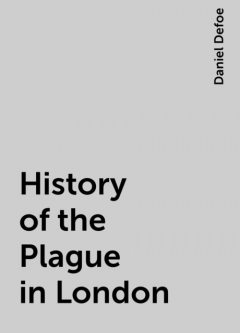 History of the Plague in London, Daniel Defoe