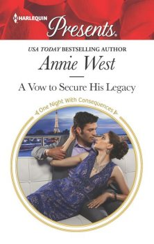 A Vow to Secure His Legacy, Annie West
