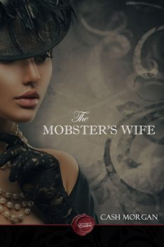 The Mobster's Wife, Cash Morgan