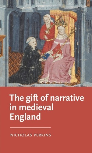 The gift of narrative in medieval England, Nicholas Perkins