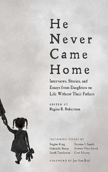 He Never Came Home, Edited by Regina R. Robertson