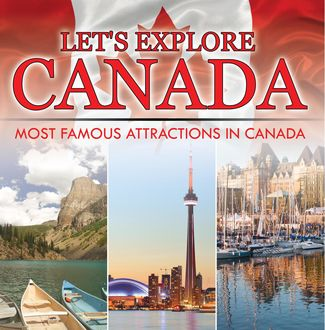 Let's Explore Canada (Most Famous Attractions in Canada), Baby Professor