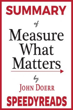 Summary of Measure What Matters, John Doerr