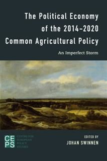 Political Economy of the 2014–2020 Common Agricultural Policy, Johan Swinnen