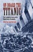 The Sinking of the Titanic and Great Sea Disasters, Logan Marshall