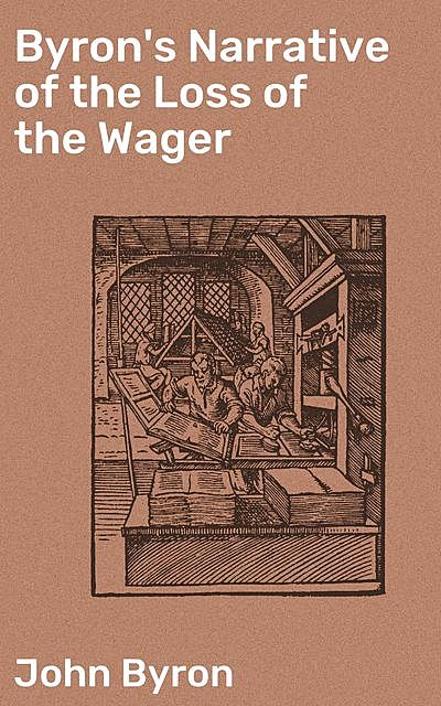 Byron's Narrative of the Loss of the Wager, John Byron