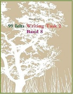 99 Ielts Writing Task 2 Band 8, Miracel Griff