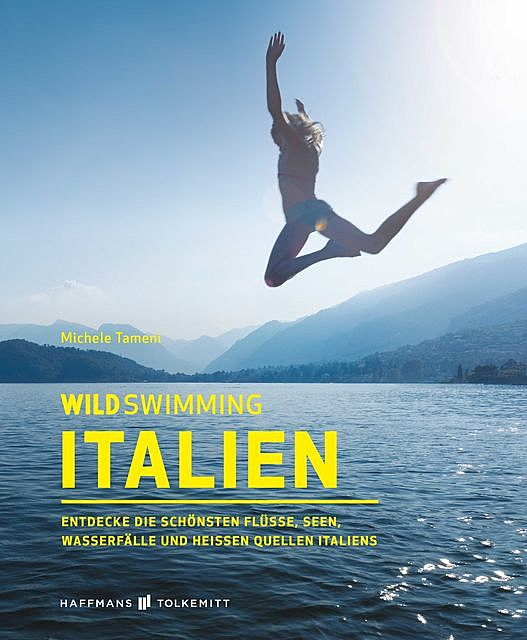 Wild Swimming Italien, Michele Tameni