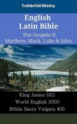 English Latin Bible – The Gospels II – Matthew, Mark, Luke & John, Truthbetold Ministry
