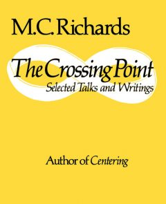 The Crossing Point, Mary Caroline Richards